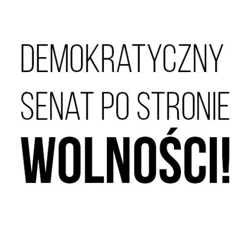 Demokratyczny Senat po stronie wolności!